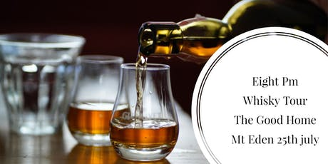Eight Pm Winter Whisky Tour - Good Home Mt Eden 25th July tickets