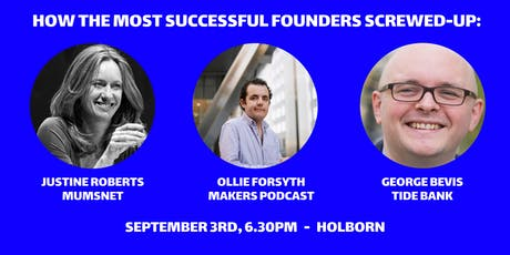 The Makers Podcast Live: Justine Roberts (Mumsnet) & George Bevis (Tide)  tickets