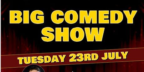 Big Comedy Show - Tuesday 23rd July 2019 tickets