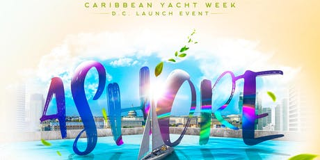 ASHORE: D.C. Caribbean Yacht Week Rooftop Launch Event tickets