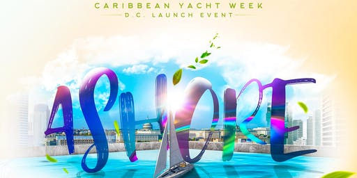 ASHORE: DC Caribbean Yacht Week Rooftop Launch Event