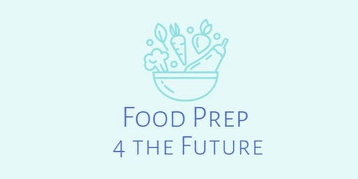 Food Prep 4 the Future July/August