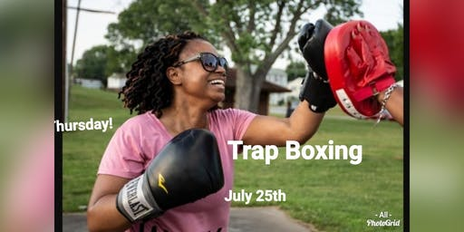 Trap Boxing July 25th