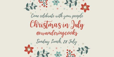Christmas In July @ Wandering Cooks tickets