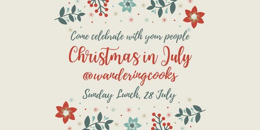 Christmas In July @ Wandering Cooks
