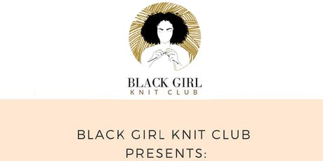 Black Girl Knit Club Summer  Accessories Workshop tickets