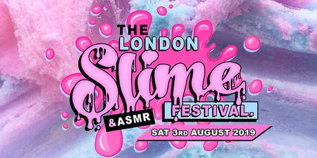 The London Slime Festival tickets