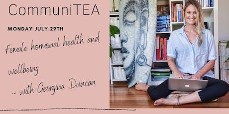 CommuniTEA: Female Hormone Health with Georgina Duncan tickets