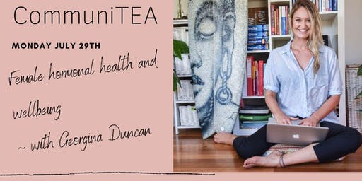 CommuniTEA: Female Hormone Health with Georgina Duncan