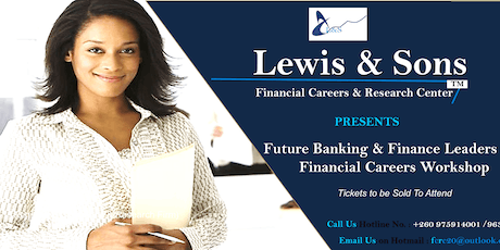 FUTURE BANKING & FINANCE LEADERS AND FINANCIAL CAREERS WORKSHOP tickets