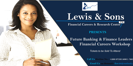 FUTURE BANKING & FINANCE LEADERS AND FINANCIAL CAREERS WORKSHOP
