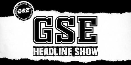 GSE HEADLINE SHOW tickets