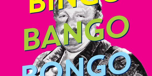 BINGO BANGO BONGO - August 2019
