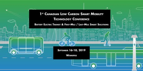 1st Canadian Low-Carbon Smart Mobility Technology Conference: Battery Electric Transit & First-Mile/Last-Mile Smart Solutions tickets