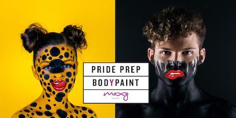 Moxy Pride Prep - Bodypaint tickets