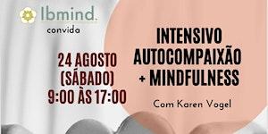 Intensivo Mindfulness + Autocompaixão