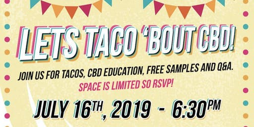 Let's Taco 'bout CBD!