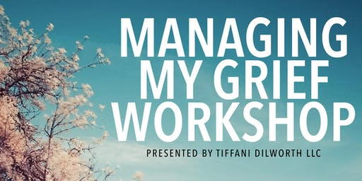 Managing My Grief Workshop