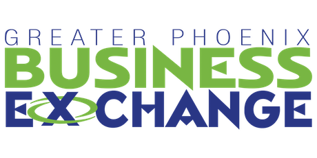 Copy of Greater Phoenix Business Exchange - Chandler Chapter tickets