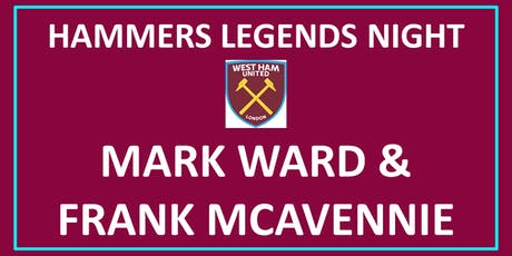 HAMMERS LEGENDS NIGHT - Mark Ward & Frank McAvennie tickets