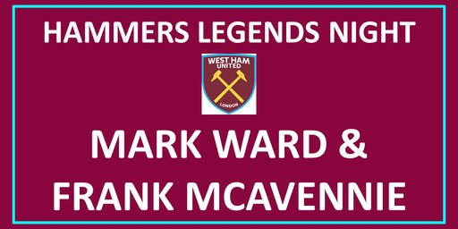 HAMMERS LEGENDS NIGHT - Mark Ward & Frank McAvennie