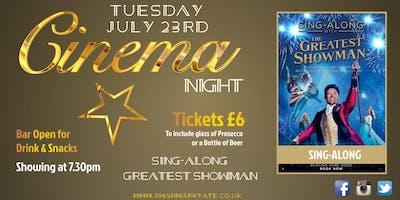 CINEMA NIGHT - Greatest Showman Sing-Along