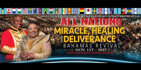 ALL NATIONS!!  Miracle, Healing & Deliverance BAHAMAS Revival  tickets