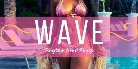 ~WAVE~Rooftop Pool Party tickets