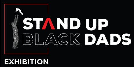 Stand Up Black Dads Exhibition tickets