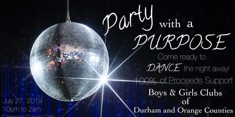 Party with a Purpose Benefiting Boys & Girls Clubs for Durham and Orange Counties tickets