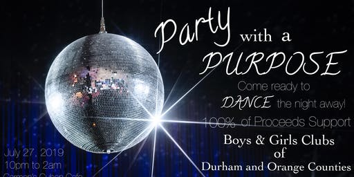 Party with a Purpose Benefiting Boys & Girls Clubs for Durham and Orange Counties