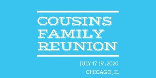 COUSINS FAMILY REUNION 2020