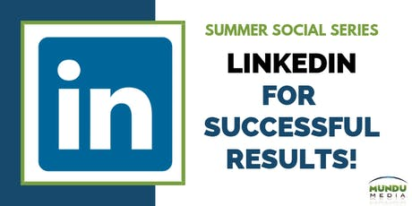 Getting LinkedIn for Successful Results ! tickets