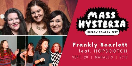 Mass Hysteria Improv Fest Night Two: Frankly Scarlett + HOPSCOTCH