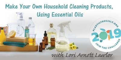Make Your Own Household Cleaning Products with Lori Arnott Lawlor (bring a friend free)