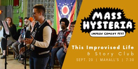 Mass Hysteria Improv Fest Night Two: This Improvised Life + Story Club tickets