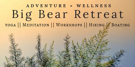 Big Bear Adventure + Wellness Retreat  tickets