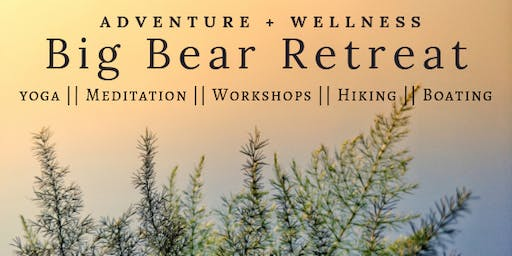 Big Bear Adventure + Wellness Retreat