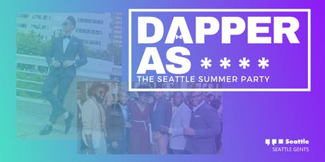 Dapper As * * * * - The Seattle Summer Party tickets
