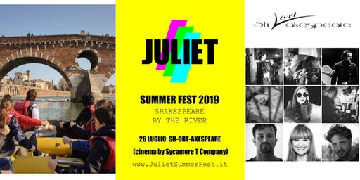 """SH-ORT-AKESPEARE"" - cinema by the river - Juliet Summer Fest 2019"
