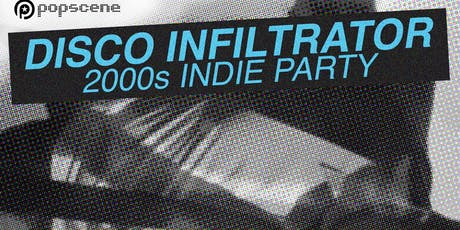 Disco Infiltrator: A 2000's indie dance party  tickets