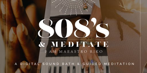 808s & Meditate