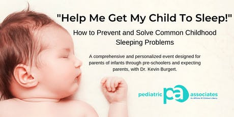 Prevent and Solve Childhood Sleep Problems with Dr. Kevin Burgert tickets