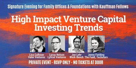 Signature Evening for Family Offices & Foundations: High Impact VC tickets