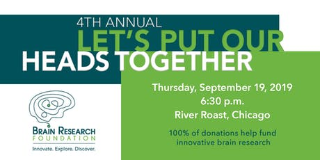 4th Annual Let's Put Our Heads Together for Brain Research Foundation tickets