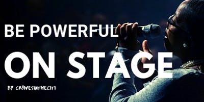Be Powerful on Stage