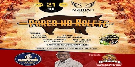 Porco no Rolete ( Roda de Samba +Sertanejo+ Black Music) ingressos