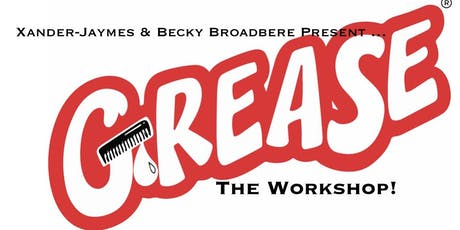 "The ""Grease"" Workshop tickets"