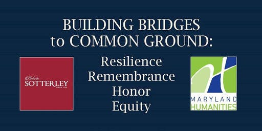 Building Bridges to Common Ground:  Resilience, Remembrance, Honor and Equity