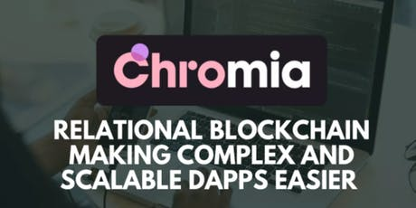 Chromia - Let's Talk Decentralised Applications (Dapps) tickets